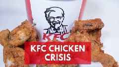 Why Have KFC Run Out of Chicken?