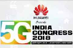 'Third Annual 5G India Congress 2018' to be Held in New Delhi on April 20, 2018