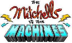 Sony Announces Lord and Miller Animated Comedy 'The Mitchells Vs the Machines' (Exclusive)