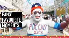 World Cup 2018: Fans in Russia pick their favourite moment