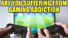 'Gaming Disorder' Is Now a Legitimate Condition
