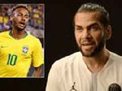 Dani Alves reveals he talked to PSG team-mate Neymar about his diving antics during World Cup