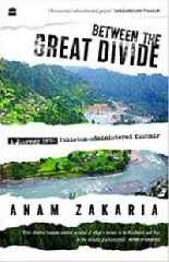 Between The Great Divide: A Journey Into Pakistan-Administered Kashmir – Book Review