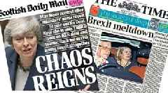 Scotland's papers: 'Chaos reigns' as Brexit deal is back