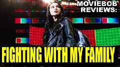 MovieBob Reviews: 'Fighting With My Family'