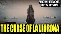 MovieBob Reviews: 'The Curse of La Llorona'