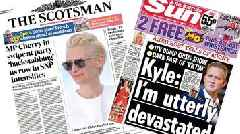 Scotland's papers: Kyle 'devastated' and SNP 'backstabbing' row
