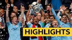 FA Cup: Sensational Man City put six past Watford to win FA Cup - Highlights