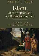 """Islam, Authoritarianism And Underdevelopment: A Global And Historical Comparison"" – Book Review"