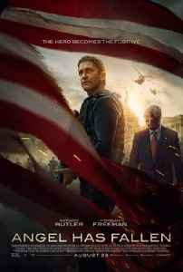 Angel Has Fallen: 2019 American action film directed by Ric Roman Waugh