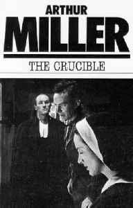 The Crucible: 1953 play by Arthur Miller