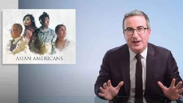 John Oliver Crams as Much Asian-American History as He Can Into a 27-Minute Segment (Video)