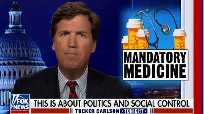 Tucker Compares COVID Vaccines to 'Sterilization or Frontal Lobotomies' (Video)