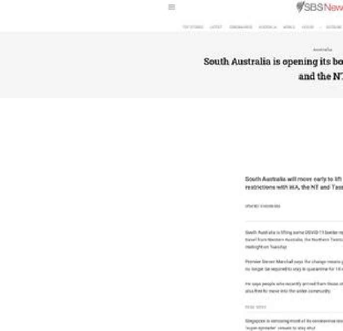 South Australia is opening its borders to Tasmania, WA and the NT