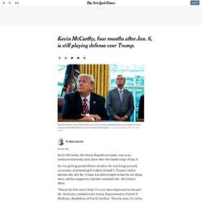 Kevin McCarthy, four months after Jan. 6, is still playing defense over Trump.