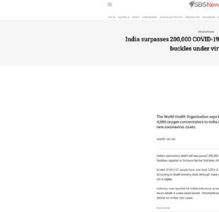 India surpasses 200,000 COVID-19 deaths as health system buckles under virus surge