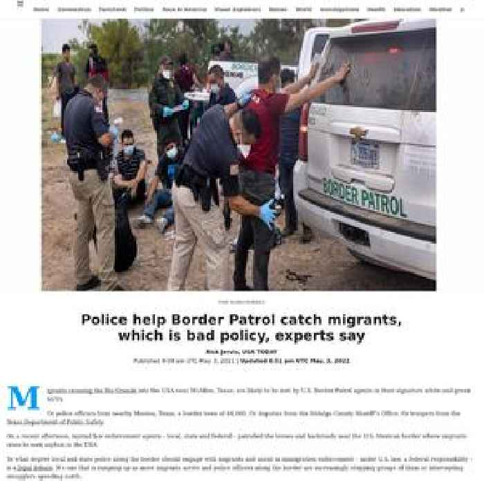Local police are helping Border Patrol catch migrants at the border. That's bad policy, experts say