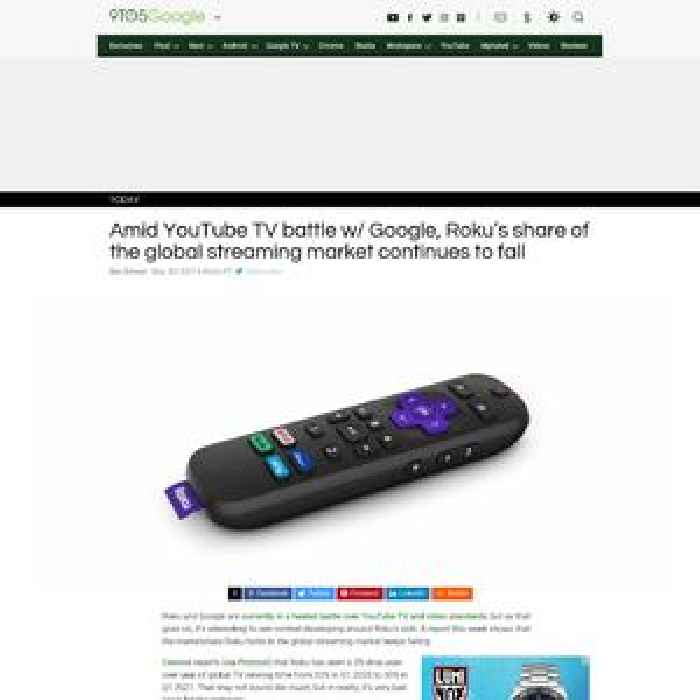 Amid YouTube TV battle w/ Google, Roku's share of the global streaming market continues to fall