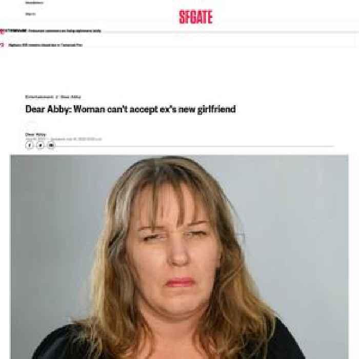 Dear Abby: Woman can't accept ex's new girlfriend