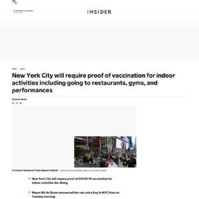 New York City is expected to require proof of vaccination for indoor activities including restaurants, gyms, and performances