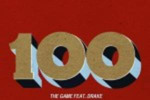 """The Game – """"100"""" (Feat. Drake)"""