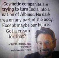 Shekhar Kapur tells you why fairness cream ads are wrong