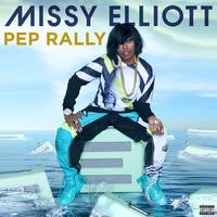 listen to missy elliott's pep rally