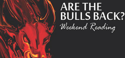 weekend reading: are the bulls back?