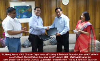 Wadhwani Foundation's Skills Development Network and DTTE, Govt. of NCT of Delhi sign MoU to Help Transform 27 Govt. and Private ITIs, and Polytechnics into Market Driven Job-creating Institutes