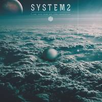 premiere: system2 - 'dawn of time'
