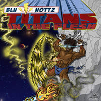 Blu / Nottz: Titans in the Flesh