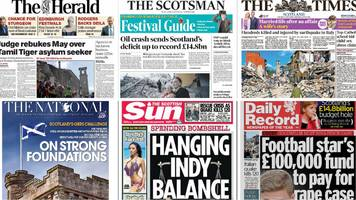 scotland's papers: budget hole and quake horror