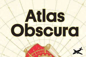 Atlas Obscura's new book is a off-the-beaten-path travel guide to the entire world