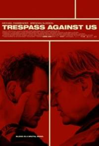 Trespass Against Us - cast: Michael Fassbender, Brendan Gleeson, Rory Kinnear, Lyndsey Marshal, Sean Harris, Killian Scott, Tony Way, Gerard Kearns