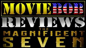 MovieBob Reviews: The Magnificent Seven (2016)