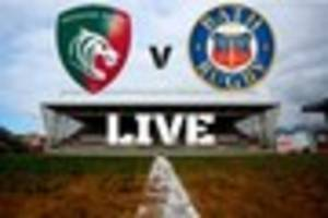 LIVE: Bath Rugby v Leicester Tigers from Welford Road