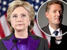 PIERS MORGAN: The only thing Hillary is going to achieve by backing Jill Stein's shameless recount stunt is to make herself a TWO-TIME loser and drag America's reputation as a democracy through the mud. How very Clinton of her!