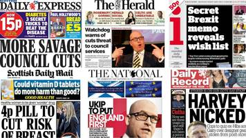 scotland's papers: brexit secrets and 'savage' council cuts