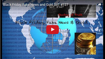 Black Friday, Fake News and Gold