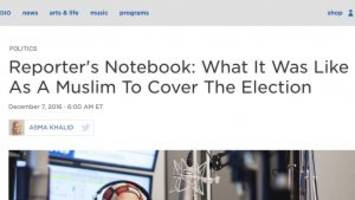 npr journalist recounts experience covering campaigns as visibly muslim woman