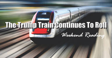 weekend reading: the trump train continues to roll