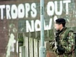 ulster veterans' shock in the post: up to 400 retired soldiers sent letters asking for information about their service in northern ireland