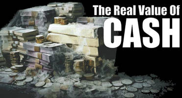 the real value of cash