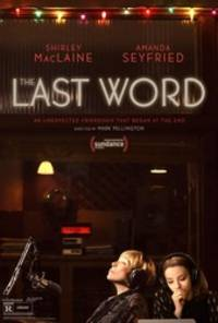 the last word (2017) - cast: amanda seyfried, shirley maclaine, anne heche, alanna ubach, tom everett scott, thomas sadoski, sarah baker, joel murray, steven culp, philip baker hall
