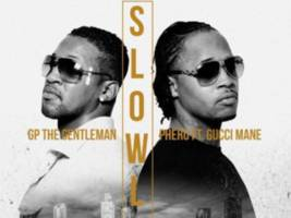 "hear gucci mane & gp the gentleman ""slowly"" slay [audio]"
