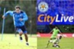 leicester city news and transfer rumours - live! mahrez and...