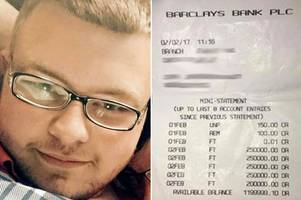 man with 90p in his barclays bank account claims he's now gone £1.2million overdrawn