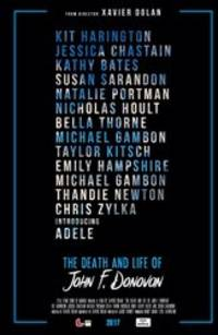 the death and life of john f. donovan - cast: kit harington, jessica chastain, natalie portman, susan sarandon, nicholas hoult, jacob tremblay, thandie newton, kathy bates, michael gambon, bella thorne, chris zylka, emily hampshire