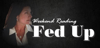 weekend reading: fed up
