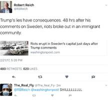 former secretary of labor, robert reich, blames trump for sweden's riots